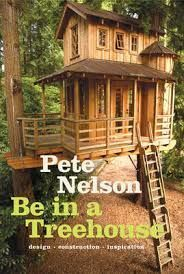 Be in a Treehouse: Design / Construction / Inspiration Design / Construction / Inspiration