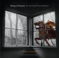 Being in Pictures An Intimate Photo Memoir