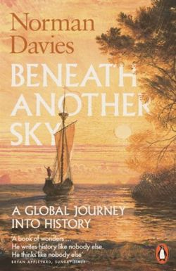Beneath Another Sky : A Global Journey into History