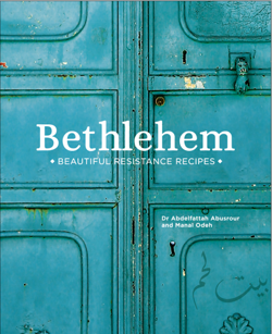 Bethlehem : Beautiful Resistance Recipes
