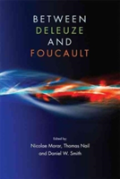 Between Deleuze and Foucault