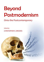 Beyond Postmodernism Onto the Postcontemporary