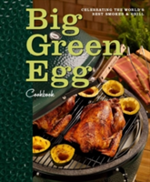 Big Green Egg Cookbook Celebrating the Ultimate Cooking Experience