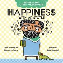 Big Ideas for Little Philosophers: Happiness with Aristotle : 2