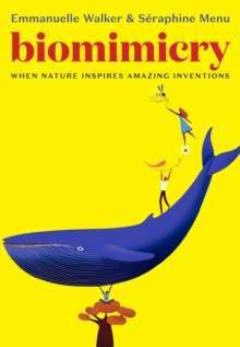 Biomimicry : When Nature Inspires Amazing Inventions