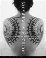 Bodies Of Subversion A Secret History of Women and Tattoos, 2nd Edition
