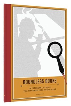 Boundless Books : 50 Literary Classics Transformed into Works of Art