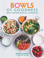 Bowls of Goodness: Vibrant Vegetarian Recipes Full of Nourishment