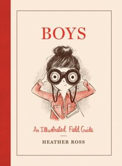 Boys : An Illustrated Field Guide