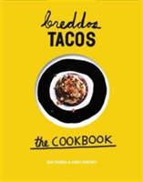 Breddos Tacos The cookbook