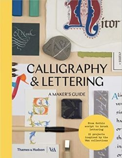 Calligraphy & Lettering : A Maker's Guide