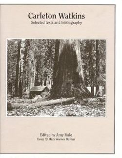 Carleton Watkins: Selected Texts and Bibliography
