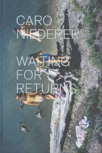 Caro Niederer – Waiting for Returns