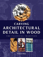 Carving Architectural Detail in Wood The Classical Tradition