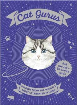 Cat Gurus: Wisdom from the World's Most Celebrated Felines