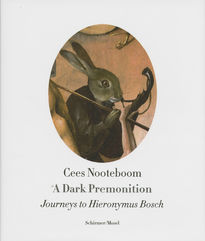 Cees Nooteboom – Journeys to Hieronymus Bosch