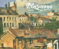 Cézanne – In Paris and Île-De-France