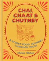 Chai, Chaat & Chutney a street food journey through India