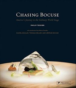 Chasing Bocuse: America's Journey to the Culinary World Stage