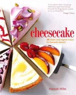 Cheesecake: 60 Classic And Original Recipes