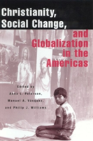 Christianity, Social Change and Globalization in the Americas