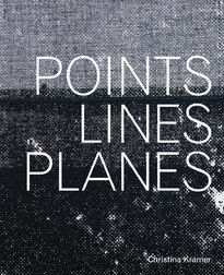 Christina Kramer – Points, Lines, Planes