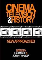 Cinema, Television and History New Approaches