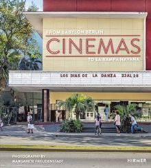 Cinemas : From Babylon Berlon to La Rampa Havana