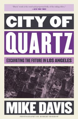 City of Quartz Excavating the Future in Los Angeles. Mike Davis