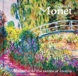 Claude Monet Waterlilies and the Garden of Giverny