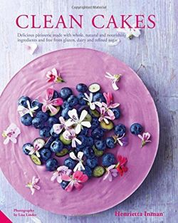 Clean Cakes Delicious Patisserie Made with Natural Ingredients and Free from Gluten, Dairy and Refined Sugar