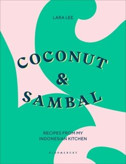 Coconut & Sambal : Recipes from my Indonesian Kitchen