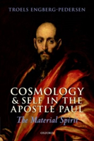 Cosmology and Self in the Apostle Paul The Material Spirit