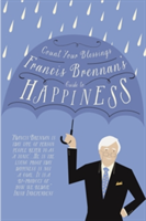 Counting My Blessings Francis Brennan's Guide to Happiness