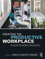Creating the Productive Workplace Places to Work Creatively