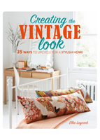 Creating the Vintage Look 35 Ways to Upcycle for a Stylish Home