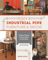 DIY Industrial Pipe Furniture and Decor Creative Projects for Every Room of Your Home