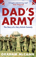 Dad's Army The Story of a Very British Comedy