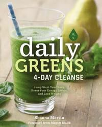 Daily Greens 4-Day Cleanse Jump Start Your Health, Reset Your Energy, and Look and Feel Better than Ever!
