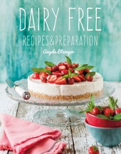Dairy Free : Recipes & Preparation