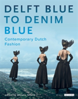 Delft Blue to Denim Blue Contemporary Dutch Fashion