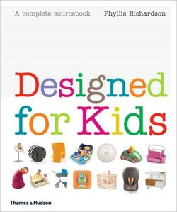 Designed for Kids: A Complete Sourcebook of Stylish Products for the Modern Family