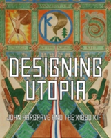 Designing Utopia John Hargrave and the Kibbo Kift