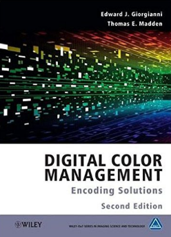 Digital Color Management: Encoding Solutions, 2nd Edition