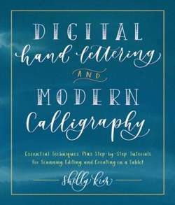 Digital Hand Lettering and Modern Calligraphy is an introductory, step-by-step guide to digitizing hand lettering and to lettering on a tablet.