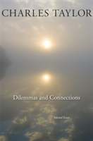 Dilemmas and Connections Selected Essays