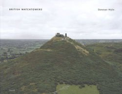 Donovan Wylie: The Tower Series (British Watchtowers + Outposts + North Warning)