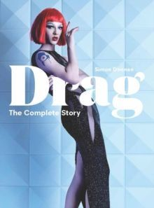 Drag : The Complete Story