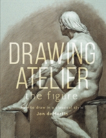 Drawing Atelier - The Figure How to Draw Like the Masters