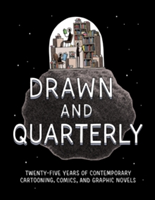 Drawn and Quarterly Twenty-Five Years of Contemporary Cartooning, Comics, and Graphic Novels